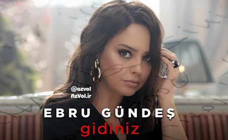 دانلود آهنگ ترکی جدید Ebru Gundes به نام Gidiniz